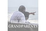 Building a Role of Grandparents in Children's Lives