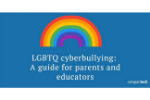 LGBTQ cyberbullying: A guide for parents and educators